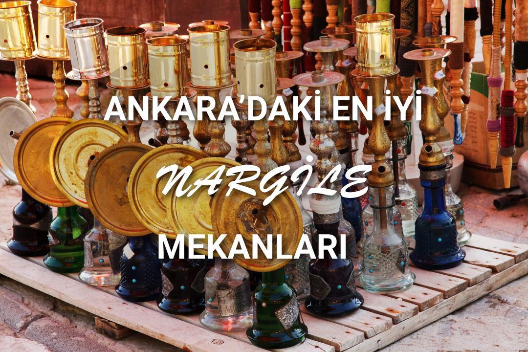 Ankara'daki En İyi Nargile Mekanları